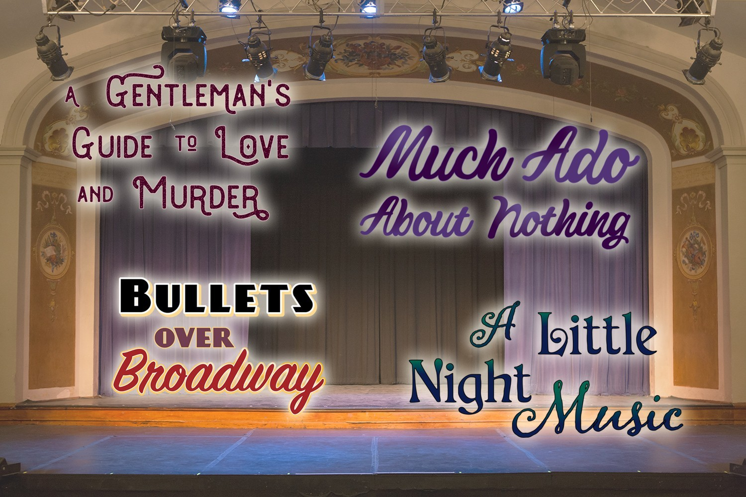 A Gentleman's Guide to Love and Murder, Much Ado About Nothing, Bullets Over Broadway, A Little Night Music