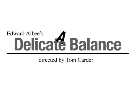 Edward Albee's A Delicate Balance directed by Tom Carder