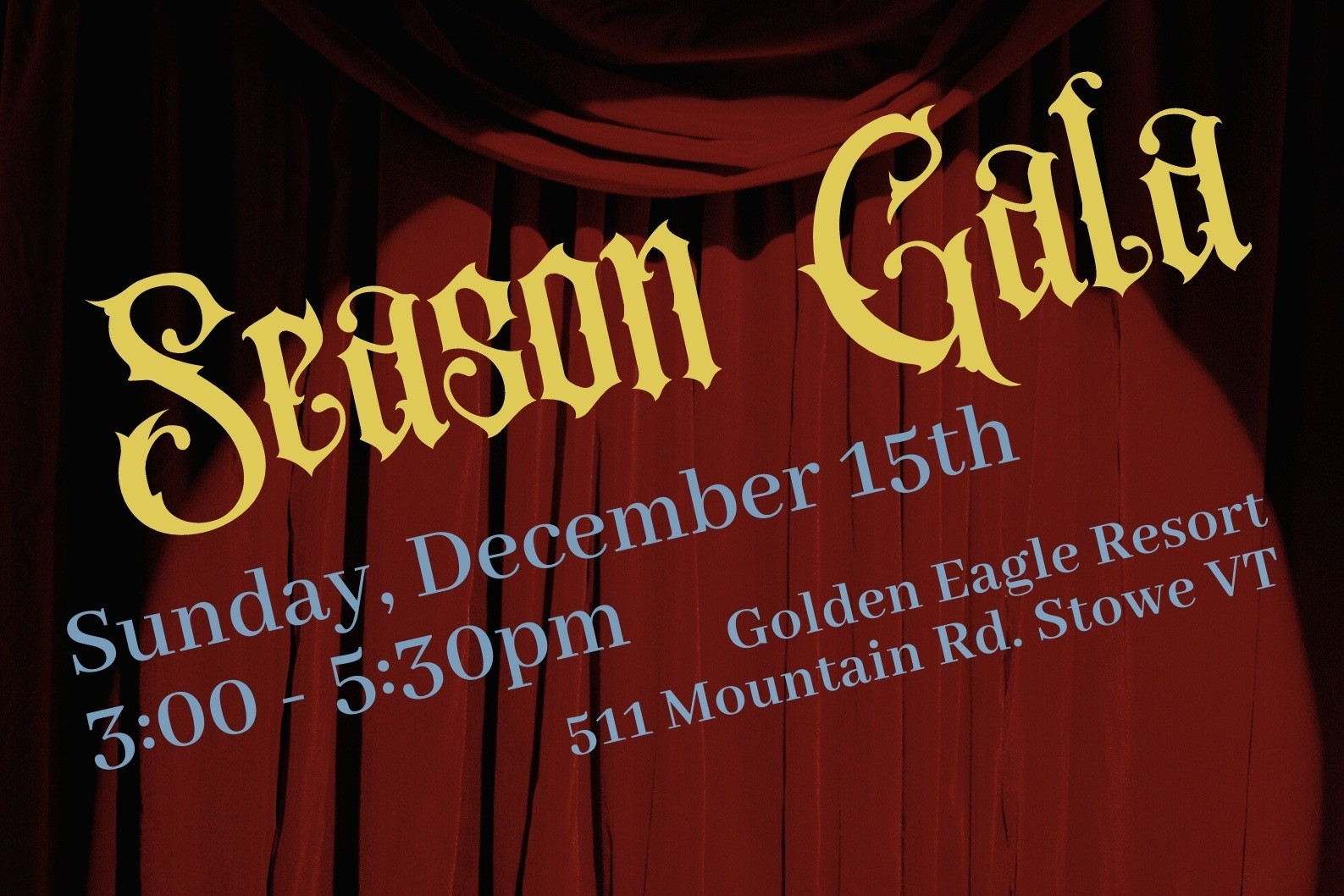 Season Gala, Sunday, Dec. 15 at 3:00 p.m. at Golden Eagle Resort